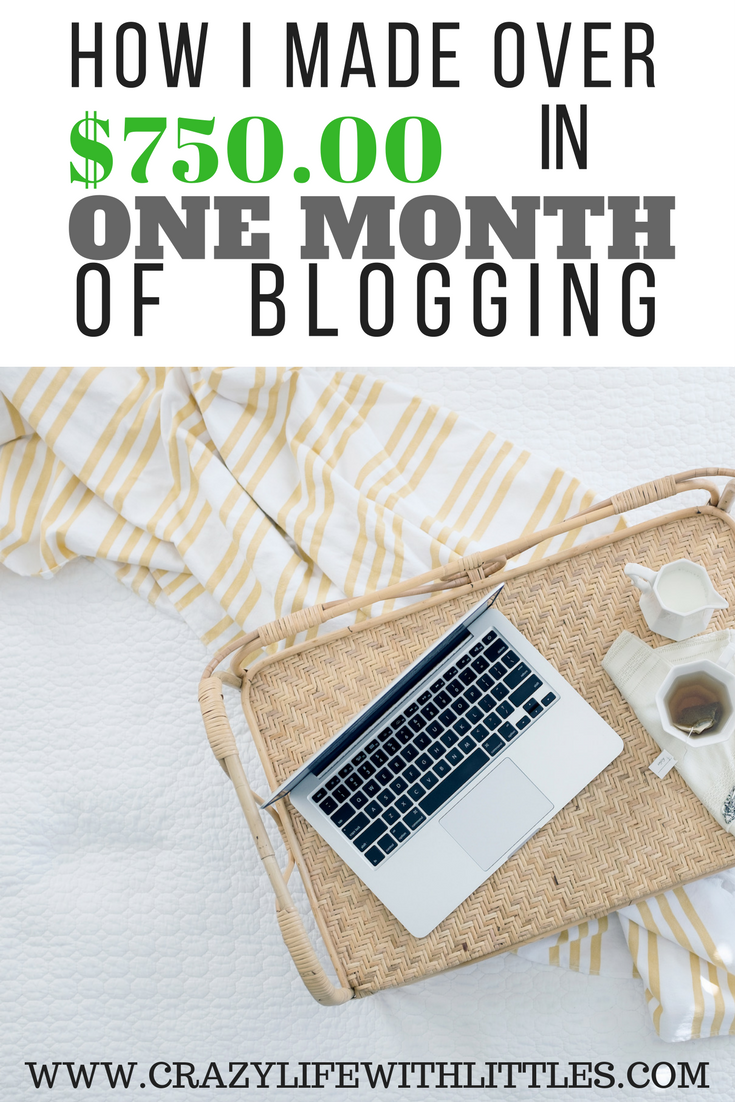 how i made over $750 in one month of blogging, work from home, starting a blog, how to monetize and make money from home