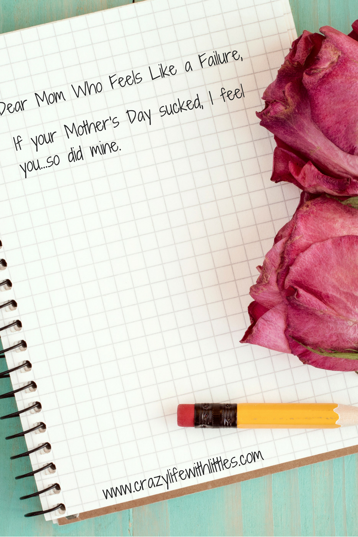 Open letter to every mother, A Pinterest Fail Mother's Day, Mom who feels like a failure