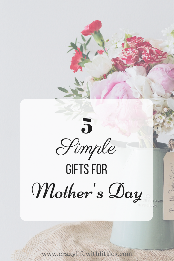 5 Simple Mother's Day Gifts for Every Mom