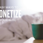 HOW TO MONETIZE YOUR BLOG IN 2019