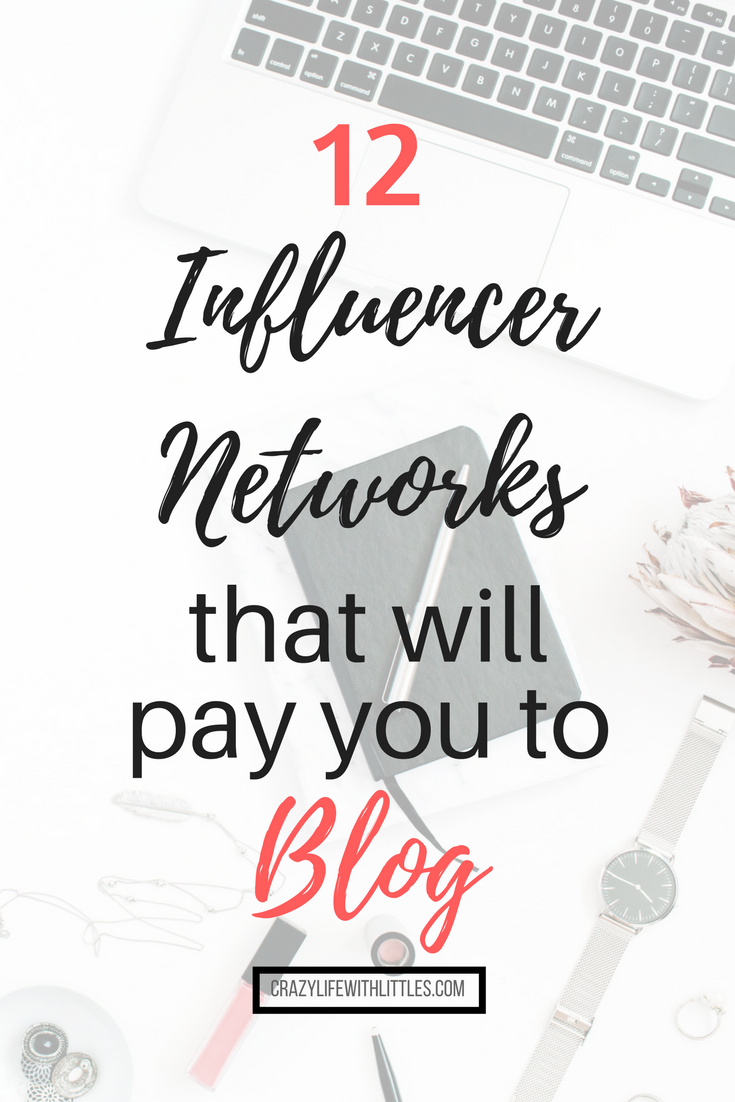 12 Influencer Networks that will pay you to blog #blogger #monetize #influencernetworks #mombloggers #socialmedia