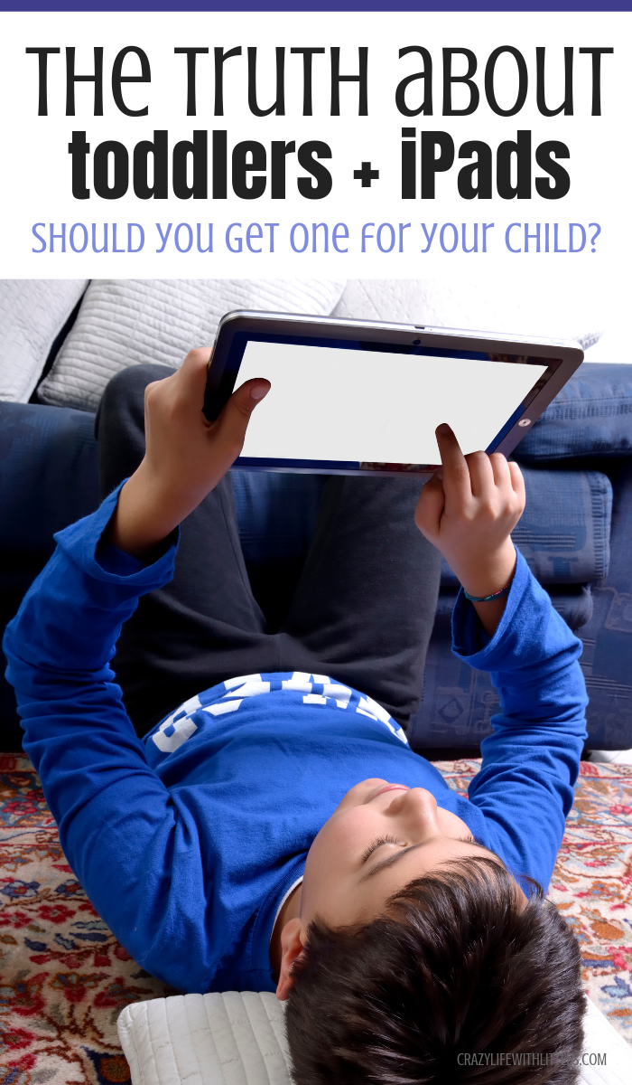 TODDLERS AND iPADS: SHOULD YOU GET ONE FOR THEM? - Tampa Lifestyle and Motherhood blogger Crazy Life with Littles