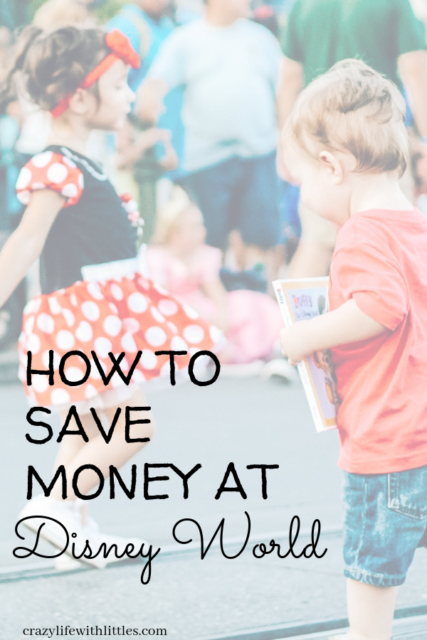 how to save money on a Disney World Vacation - #moneysavingtips #disneyworld #disneytips - Tampa Lifestyle and Mom blog Crazy Life with Littles
