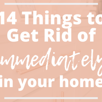 14 Things in Your Home You Need to Get Rid Of