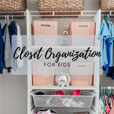 Kids Closet – Tips for Organization
