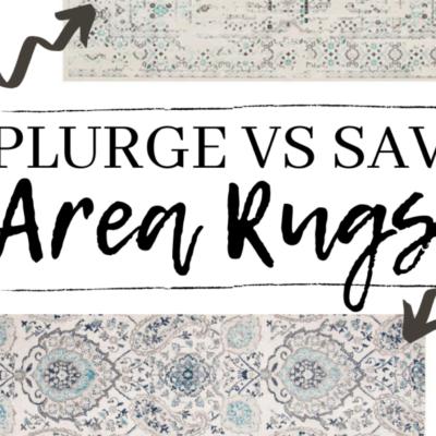 Area Rugs: Splurge vs Save